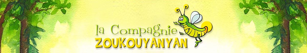 La Compagnie Zoukouyanyan